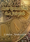 Once Upon A Time In A Fairytale (Light, Life & Magic, #3)
