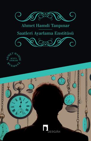 Saatleri Ayarlama Enstitüsü by Ahmet Hamdi Tanpınar