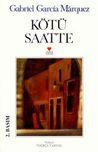 Kötü Saatte by Gabriel García Márquez