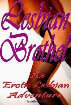 Lesbian Brothel: An Erotic Lesbian Adventure
