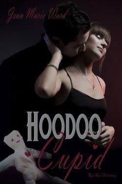 Hoodoo Cupid by Jean Marie Ward