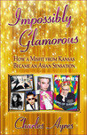 Impossibly Glamorous: How a Misfit from Kansas Became an Asian Sensation