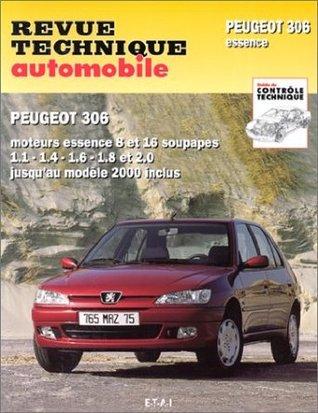 Peugeot 306: Moteurs Essence 1.1, 1.4, 1.6, 1.8, 2.0 Et 16 S, Xn, Xr, Style, Xr, Xt, X Si, S16