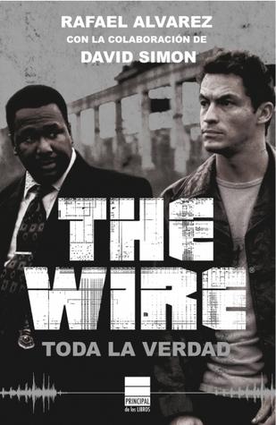 Descargar The wire: toda la verdad epub gratis online Rafael Alvarez