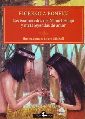 Los enamorados del lago Nahuel Huapi y otras leyendas de amor