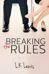 Breaking the Rules by L.K. Lewis