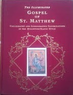 The Illuminated Gospel of St. Matthew: Calligraphy and Iconographic Illuminations in the Byzantine/Slavic Style
