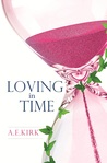 Loving In Time by A.E. Kirk