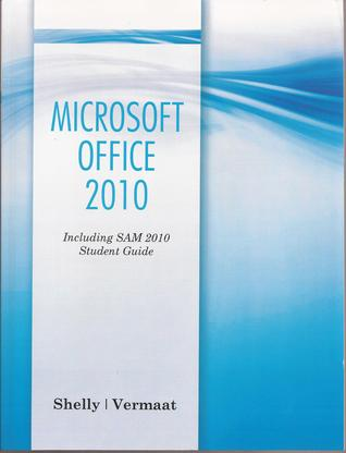 Microsoft Office 2010: Including SAM 2010 Student Guide