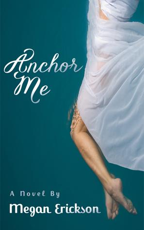 Anchor Me by Megan Erickson