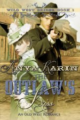 The Outlaw's Kiss (Wild West Brides, #1)