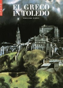 El Greco in Toledo: National Monuments of Spain