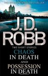 Chaos in Death / Possession in Death (In Death, #31.5 & #33.5)