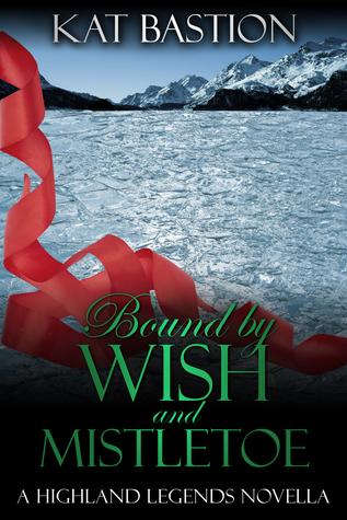 Bound by Wish and Mistletoe (Highland Legends #1.5)