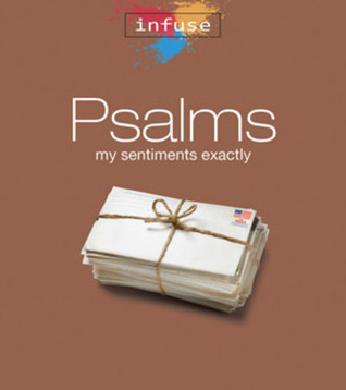 Psalms: My Sentiments Exactly