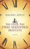Das Jahr, das zwei Sekunden brauchte by Rachel Joyce