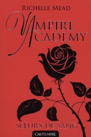 Soeurs de Sang (Vampire Academy, #1)