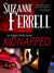 Kidnapped by Suzanne Ferrell