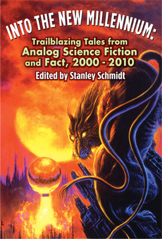 Into the New Millennium, Trailblazing Tales from Analog Scien... by Stanley Schmidt