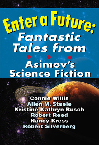 Enter a future, fantastic tales from asimov's science fiction by Sheila Williams