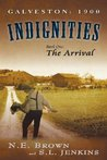 The Arrival (Galveston: 1900: Indignities #1)