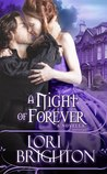 A Night Of Forever by Lori Brighton