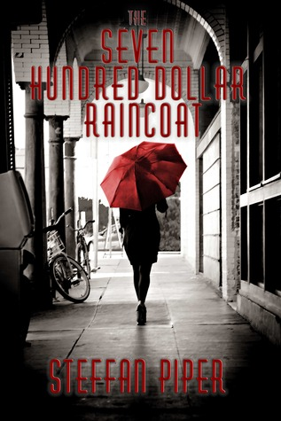 Descargar The seven hundred dollar raincoat epub gratis online Steffan Piper