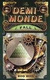 The Demi-Monde: Fall (The Demi-Monde Saga, #4)