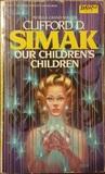 Our Children's Children by Clifford D. Simak
