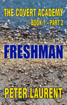 Freshman (The Covert Academy Book 1 Part 2)