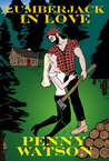 Lumberjack In Love by Penny Watson