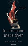 Io non sono Mara Dyer by Michelle Hodkin