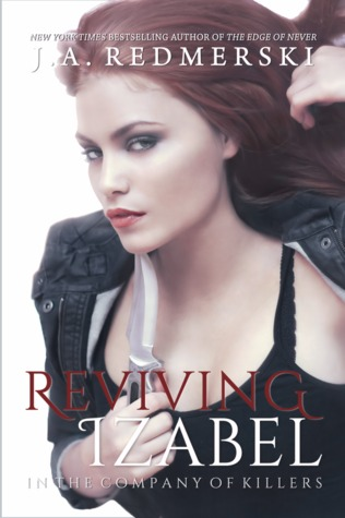 Reviving Izabel (In the Company of Killers, #2) por J.A. Redmerski