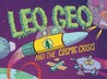 Leo Geo and the Cosmic Crisis by Jon Chad