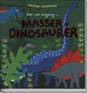 Masser af dinosaurer