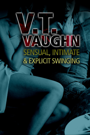 Sensual, Intimate & Explicit Swinging