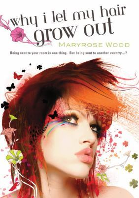 Why I Let My Hair Grow Out (Morgan Rawlinson, #1)