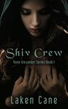 Shiv Crew by Laken Cane
