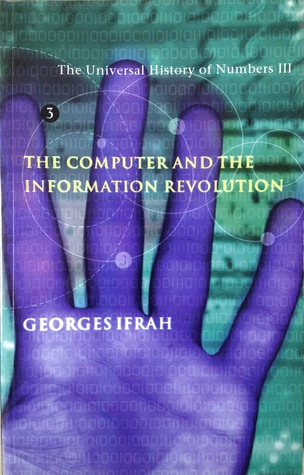 The Universal History of Numbers III: The Computer and the Information Revolution