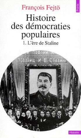 L'ère de Staline 1945-1953 (Histoire des démocraties populaires #1)