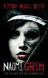 Naomi Grim, parts 1-4 Omnibus Edition by Tiffany Nicole Smith
