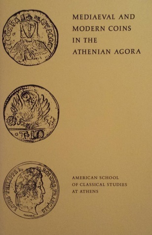 Mediaeval and Modern Coins in the Athenian Agora