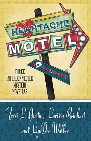 Heartache Motel (Rose Strickland Mystery, #3.5; Cherry Tucker Mystery, #.5; Nichelle Clarke Crime Thriller, #2.5)
