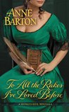 To All the Rakes I've Loved Before by Anne  Barton