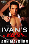 Ivan's Captive Submissive (Submissive's Wish, #1)
