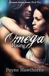 Omega Rising, (Dormant Desires Series, #2)