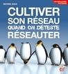 Download Cultiver Son Rseau Quand On Dteste Rseauter