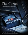 The Cartel: The Apprentice, Volume 1  (The Twelve Systems Chronicles, #1)