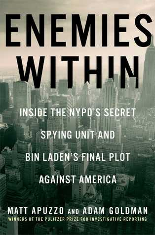 Enemies within inside the nypds secret spying unit and bin enemies within inside the nypds secret spying unit and bin ladens final plot against america by matt apuzzo fandeluxe Document