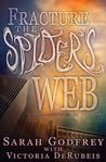 Fracture the Spider's Web (The Marionettes of Myth, #2)